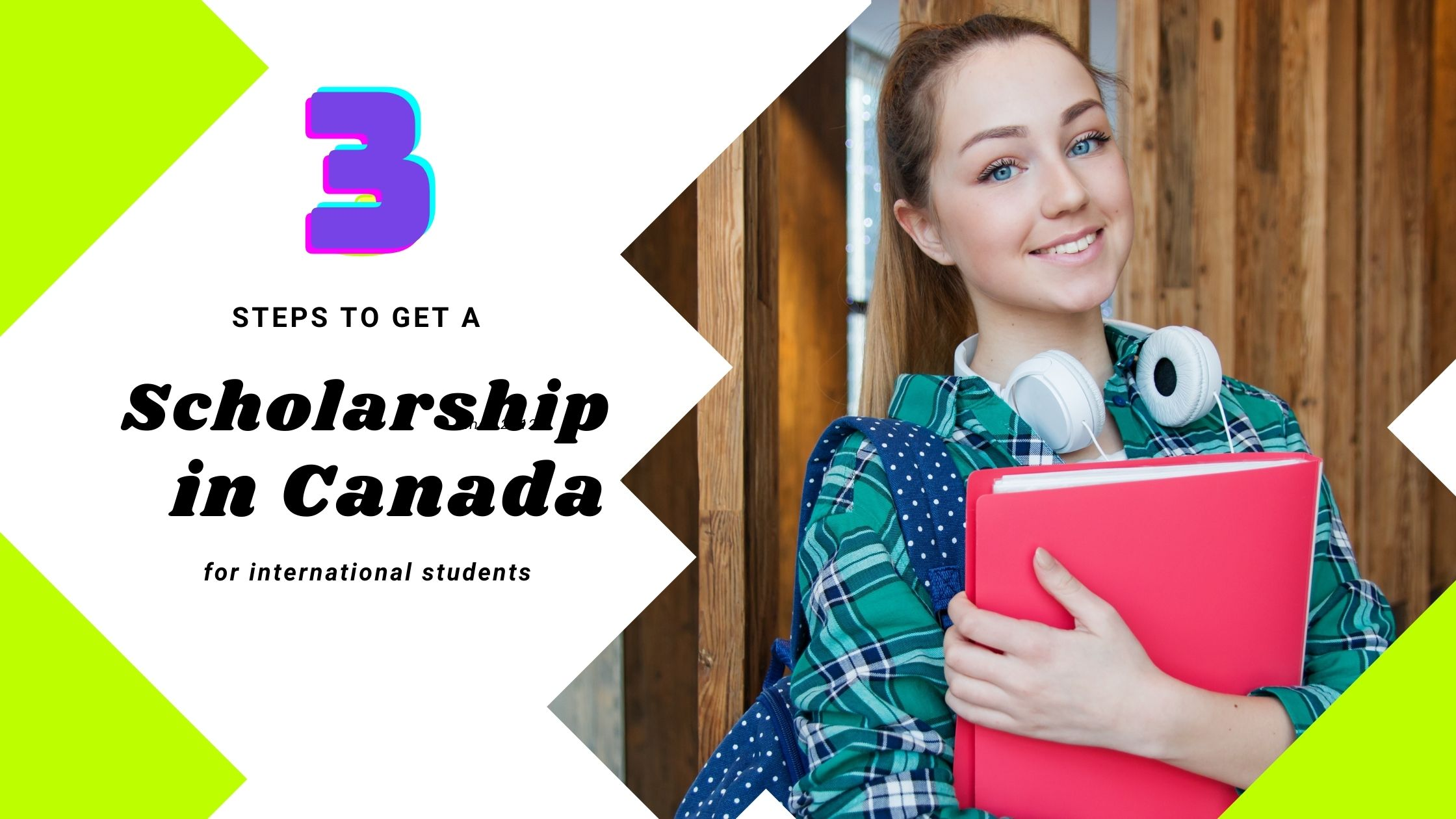 3 Steps to get a scholarship in Canada for International Students