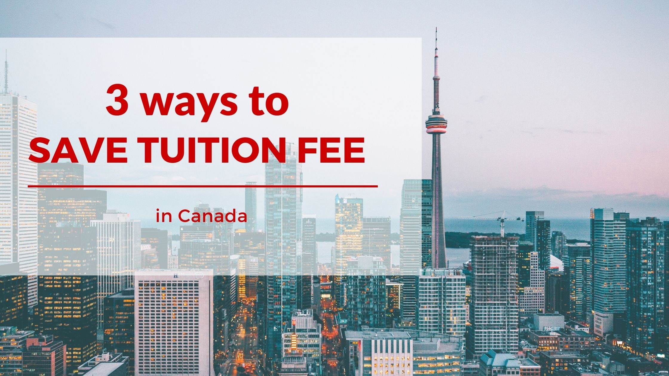 3 Ways to Save Tuition Fee in Canada: International student