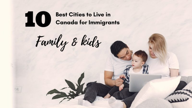 Top 10 Best Cities To Live In Canada for Immigrants