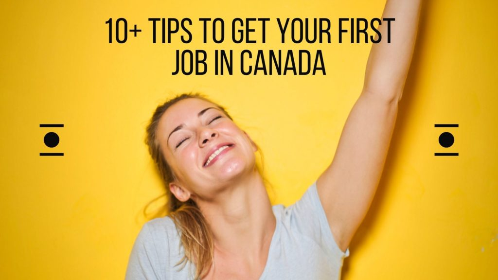 10+ tips to get your first job in Canada