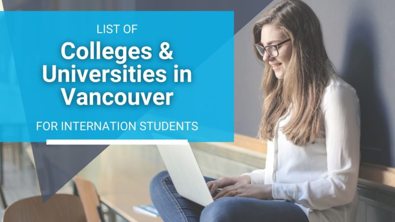 List of colleges & universities in Vancouver for International Student 2021