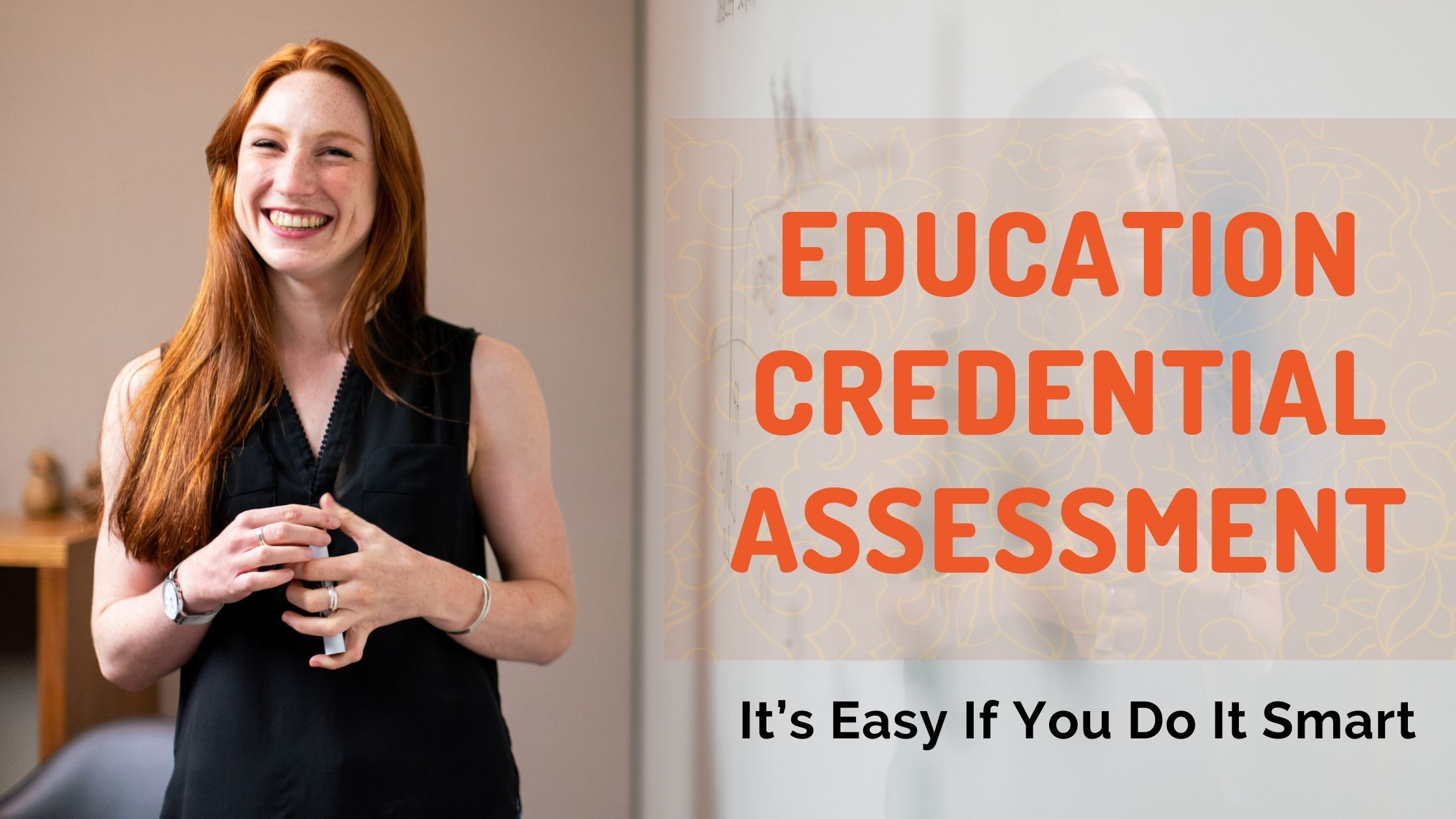 Education Credential Assessment? It's Easy If You Do It Smart